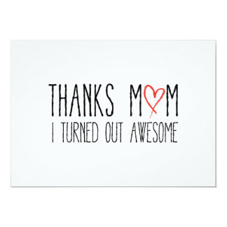 Thanks mom, I turned out awesome Card