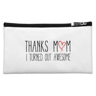 Thanks mom, I turned out awesome Cosmetic Bag