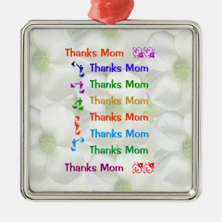 Thanks Mom : Mothers Day Square Metal Christmas Ornament