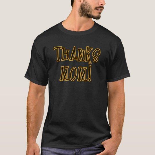THANKS MOM! Tshirt or Gift Product