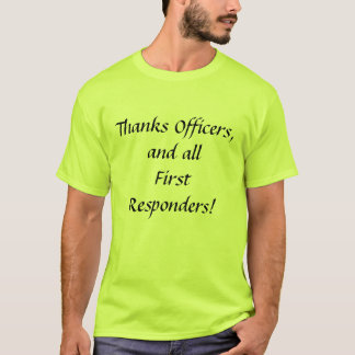 Thanks Officers and all First Responders T-Shirt