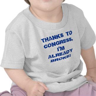 THANKS TO CONGRESS, I'M ALREADY BROKE! TEE SHIRT