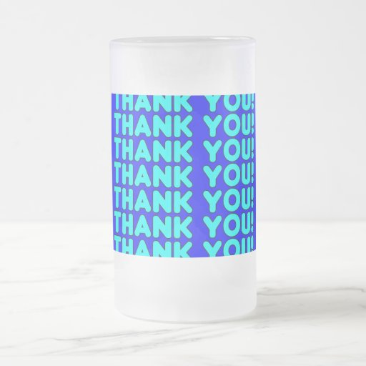 Thanks to Him  Cool Boys & Men Cyan Blue Thank You 16 Oz Frosted Glass Beer Mug