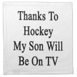 Thanks To Hockey My Son Will Be On TV Napkins