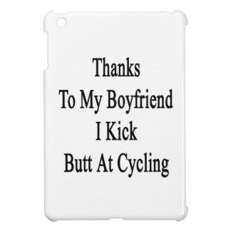 Thanks To My Boyfriend I Kick Butt At Cycling iPad Mini Case