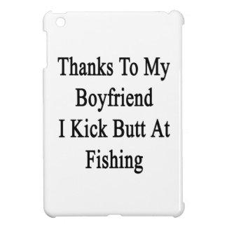 Thanks To My Boyfriend I Kick Butt At Fishing iPad Mini Covers