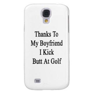 Thanks To My Boyfriend I Kick Butt At Golf Samsung S4 Case