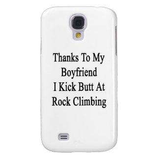 Thanks To My Boyfriend I Kick Butt At Rock Climbin Galaxy S4 Case