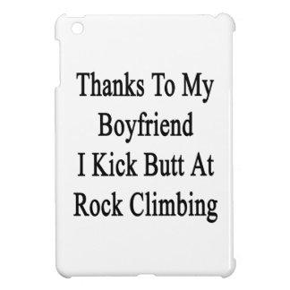 Thanks To My Boyfriend I Kick Butt At Rock Climbin iPad Mini Cases