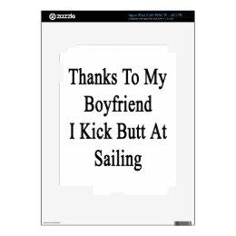 Thanks To My Boyfriend I Kick Butt At Sailing Skins For iPad 3