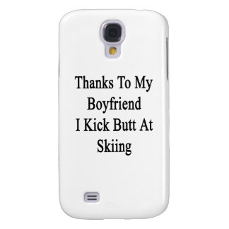 Thanks To My Boyfriend I Kick Butt At Skiing Samsung S4 Case