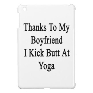 Thanks To My Boyfriend I Kick Butt At Yoga Cover For The iPad Mini