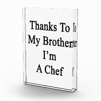 Thanks To My Brother I m A Chef Award