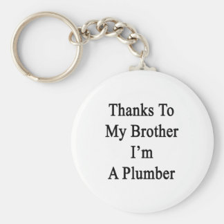 Thanks To My Brother I'm A Plumber Basic Round Button Keychain