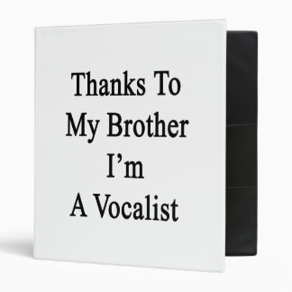 Thanks To My Brother I'm A Vocalist Vinyl Binder