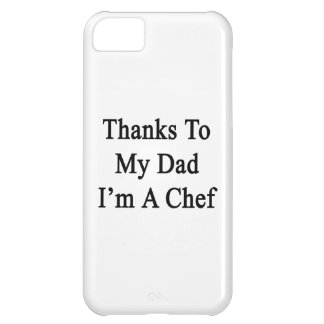 Thanks To My Dad I'm A Chef Cover For iPhone 5C