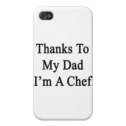 Thanks To My Dad I'm A Chef iPhone 4/4S Cover