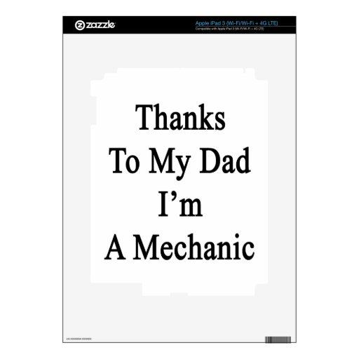 Thanks To My Dad I'm A Mechanic Decals For iPad 3