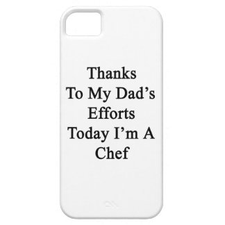 Thanks To My Dad's Efforts Today I'm A Chef iPhone 5 Covers