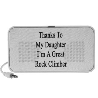 Thanks To My Daughter I m A Great Rock Climber Notebook Speakers