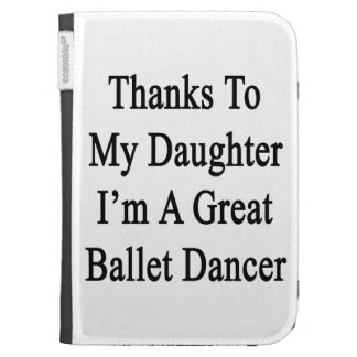 Thanks To My Daughter I'm A Great Ballet Dancer Kindle 3G Cover