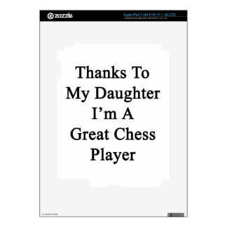 Thanks To My Daughter I'm A Great Chess Player Skin For iPad 3