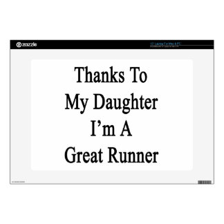 Thanks To My Daughter I'm A Great Runner Decal For Laptop