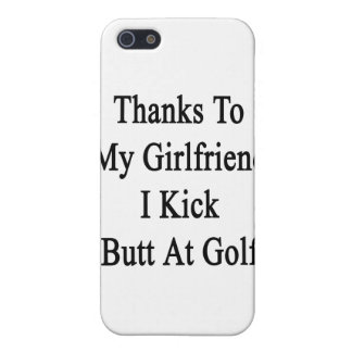 Thanks To My Girlfriend I Kick Butt At Golf Cover For iPhone SE/5/5s