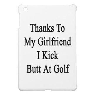 Thanks To My Girlfriend I Kick Butt At Golf iPad Mini Case