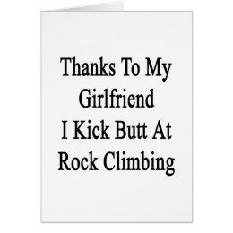 Thanks To My Girlfriend I Kick Butt At Rock Climbi Card