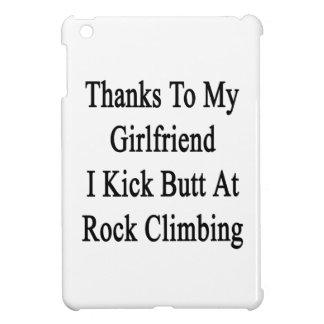 Thanks To My Girlfriend I Kick Butt At Rock Climbi iPad Mini Cases