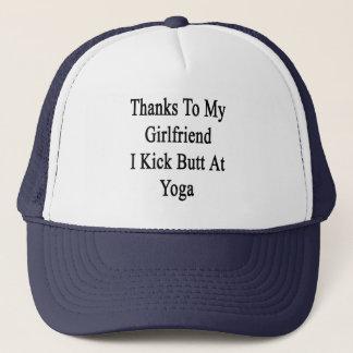 Thanks To My Girlfriend I Kick Butt At Yoga Trucker Hat