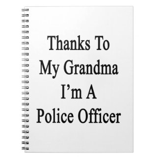 Thanks To My Grandma I'm A Police Officer Spiral Notebooks