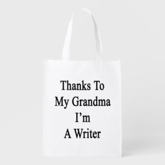 Thanks To My Grandma I'm A Writer Grocery Bags