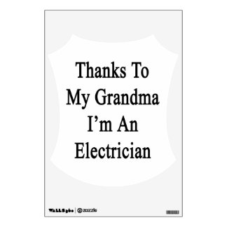Thanks To My Grandma I'm An Electrician Wall Skins
