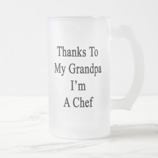 Thanks To My Grandpa I m A Chef Beer Mugs