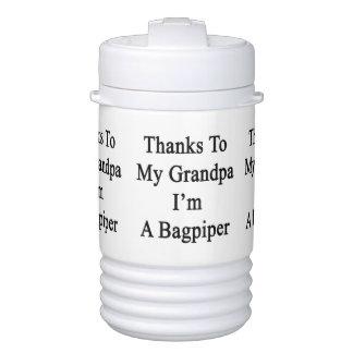 Thanks To My Grandpa I'm A Bagpiper Igloo Beverage Cooler