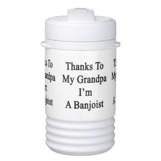 Thanks To My Grandpa I'm A Banjoist Igloo Beverage Cooler