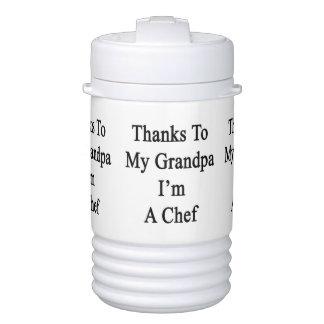 Thanks To My Grandpa I'm A Chef Igloo Beverage Cooler