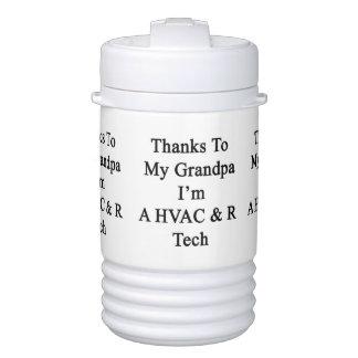 Thanks To My Grandpa I'm A HVAC R Tech Igloo Beverage Cooler