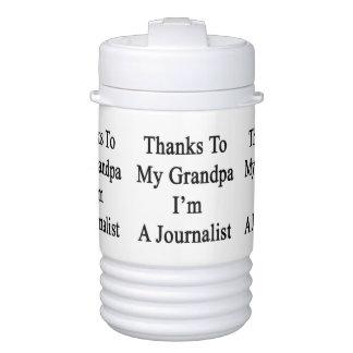 Thanks To My Grandpa I'm A Journalist Igloo Beverage Cooler