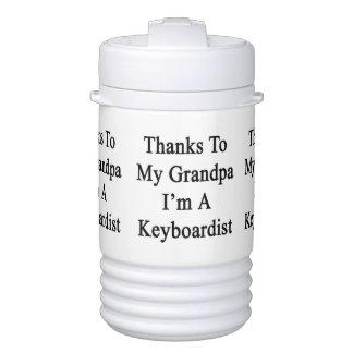Thanks To My Grandpa I'm A Keyboardist Igloo Beverage Cooler