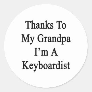 Thanks To My Grandpa I'm A Keyboardist Round Stickers
