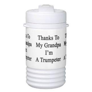 Thanks To My Grandpa I'm A Trumpeter Igloo Beverage Dispenser