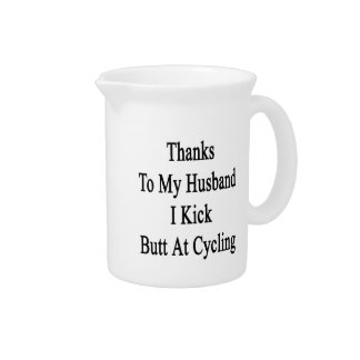 Thanks To My Husband I Kick Butt At Cycling Drink Pitchers