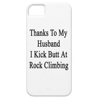 Thanks To My Husband I Kick Butt At Rock Climbing. iPhone SE/5/5s Case