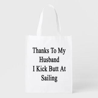 Thanks To My Husband I Kick Butt At Sailing Grocery Bag