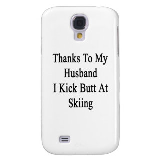 Thanks To My Husband I Kick Butt At Skiing Samsung S4 Case