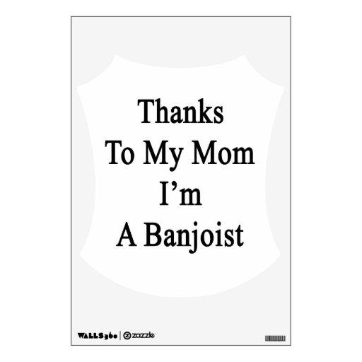 Thanks To My Mom I'm A Banjoist Room Graphic