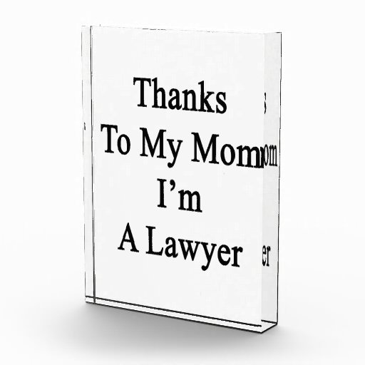 Thanks To My Mom I'm A Lawyer Award